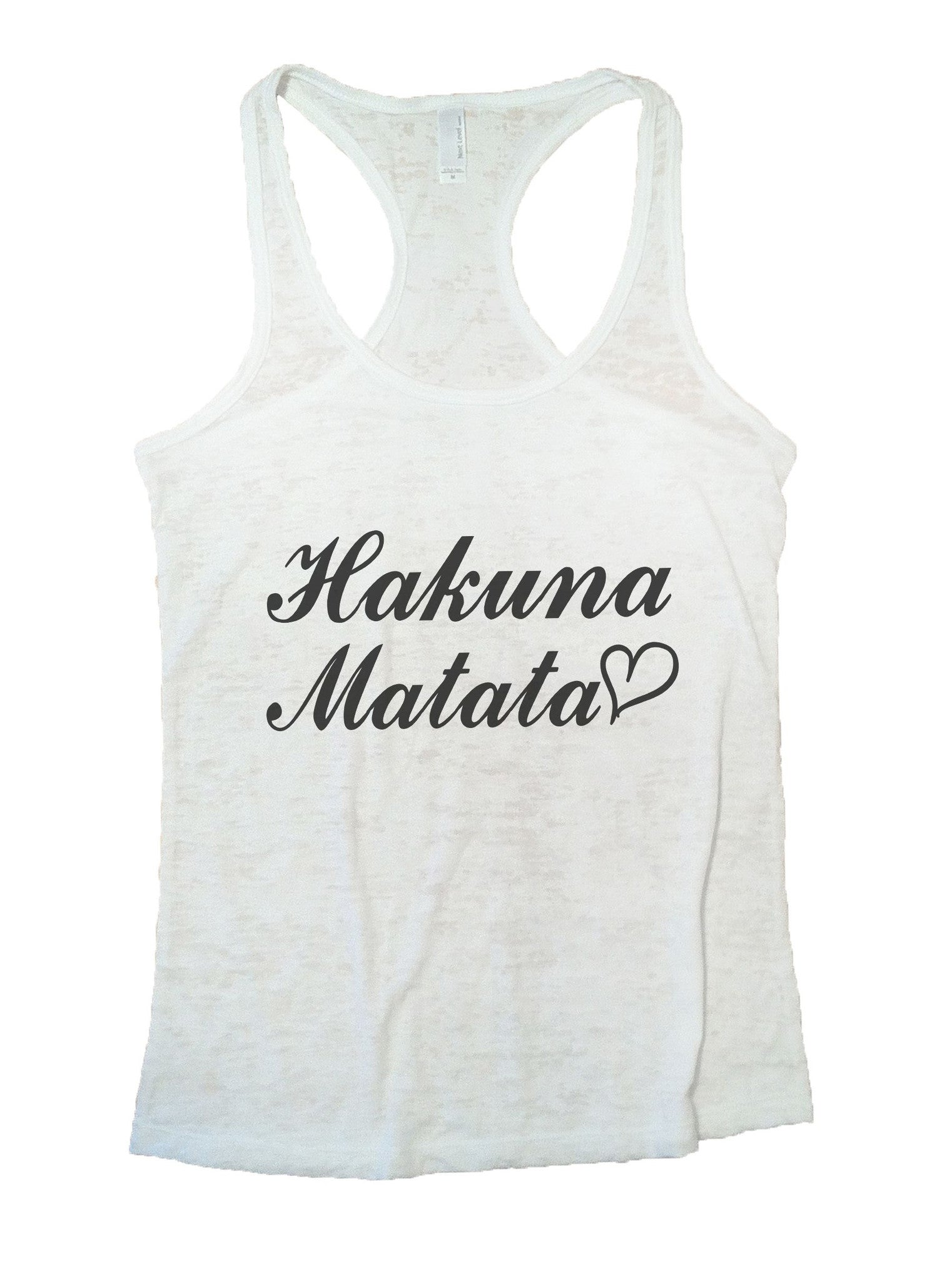 Hakuna Matata Burnout Tank Top By BurnoutTankTops.com - 937 - Funny Shirts Tank Tops Burnouts and Triblends  - 6