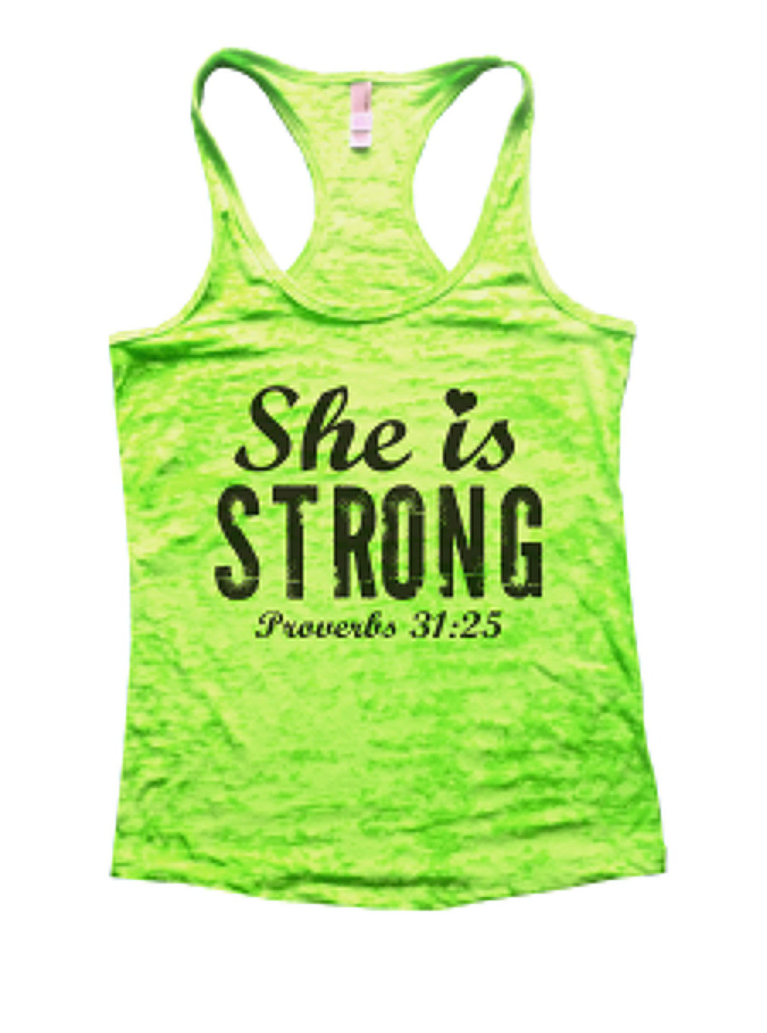 She Is Strong Proverbs 31:25 Burnout Tank Top By BurnoutTankTops.com - 939 - Funny Shirts Tank Tops Burnouts and Triblends  - 1
