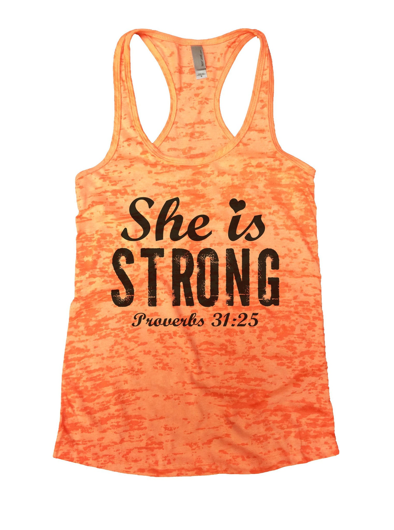 She Is Strong Proverbs 31:25 Burnout Tank Top By BurnoutTankTops.com - 939 - Funny Shirts Tank Tops Burnouts and Triblends  - 3