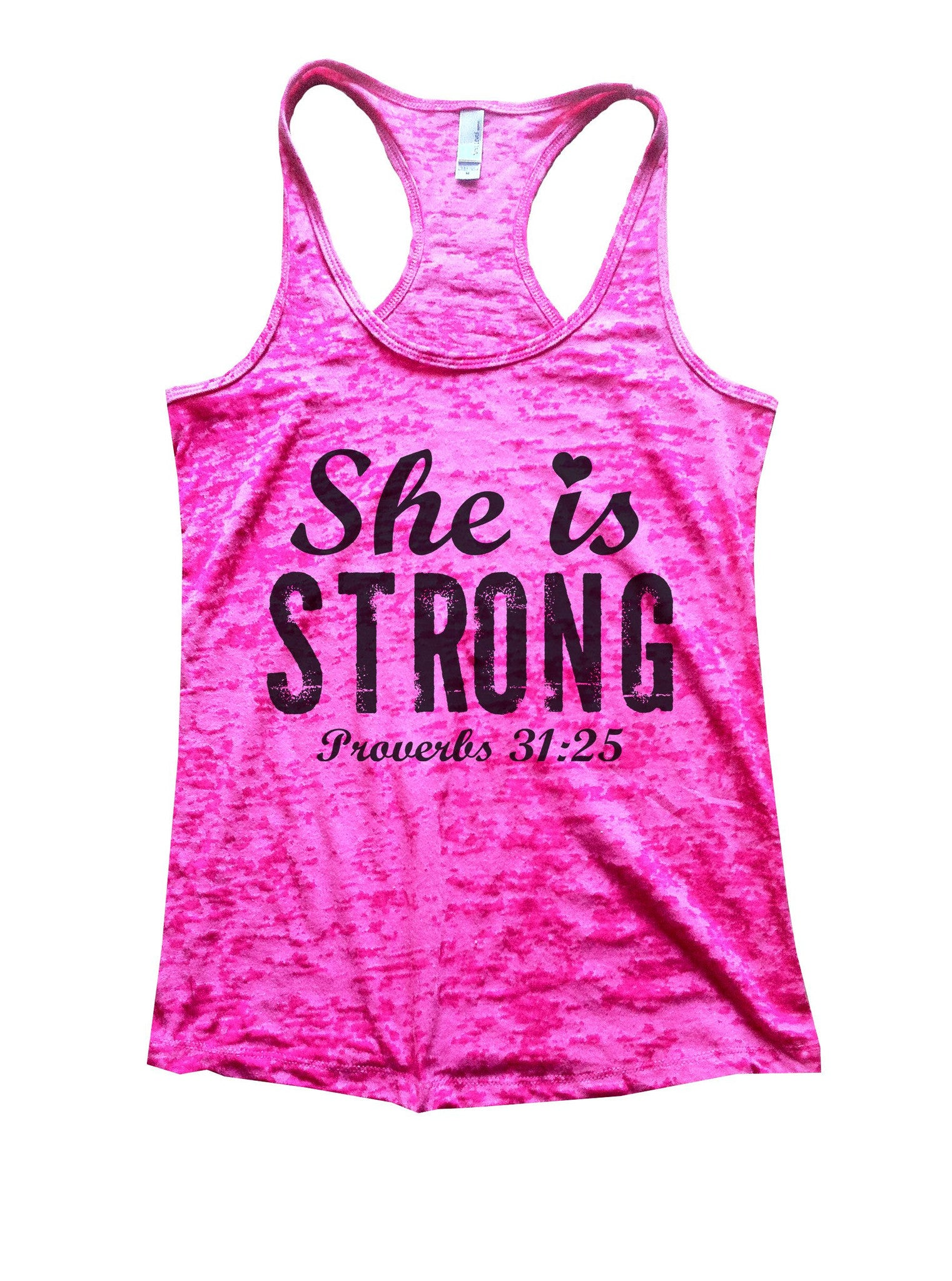 She Is Strong Proverbs 31:25 Burnout Tank Top By BurnoutTankTops.com - 939 - Funny Shirts Tank Tops Burnouts and Triblends  - 5