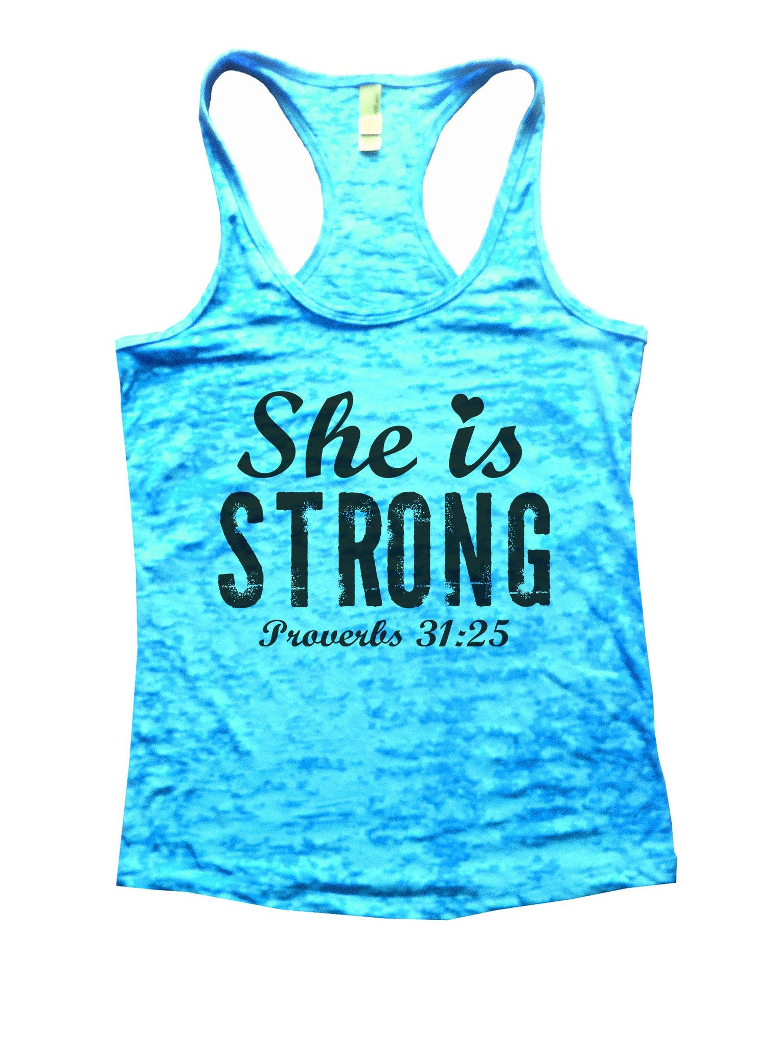 She Is Strong Proverbs 31:25 Burnout Tank Top By BurnoutTankTops.com - 939 - Funny Shirts Tank Tops Burnouts and Triblends  - 4