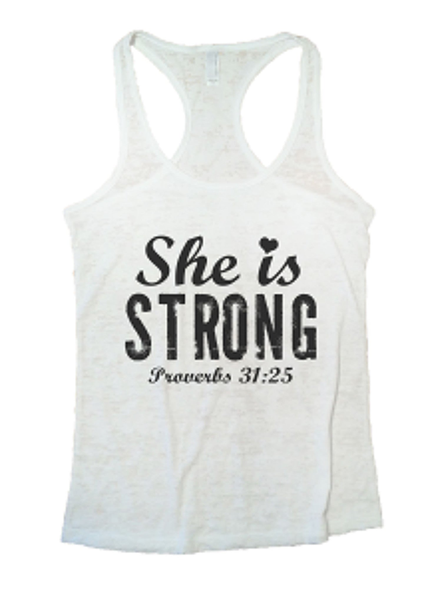 She Is Strong Proverbs 31:25 Burnout Tank Top By BurnoutTankTops.com - 939 - Funny Shirts Tank Tops Burnouts and Triblends  - 6