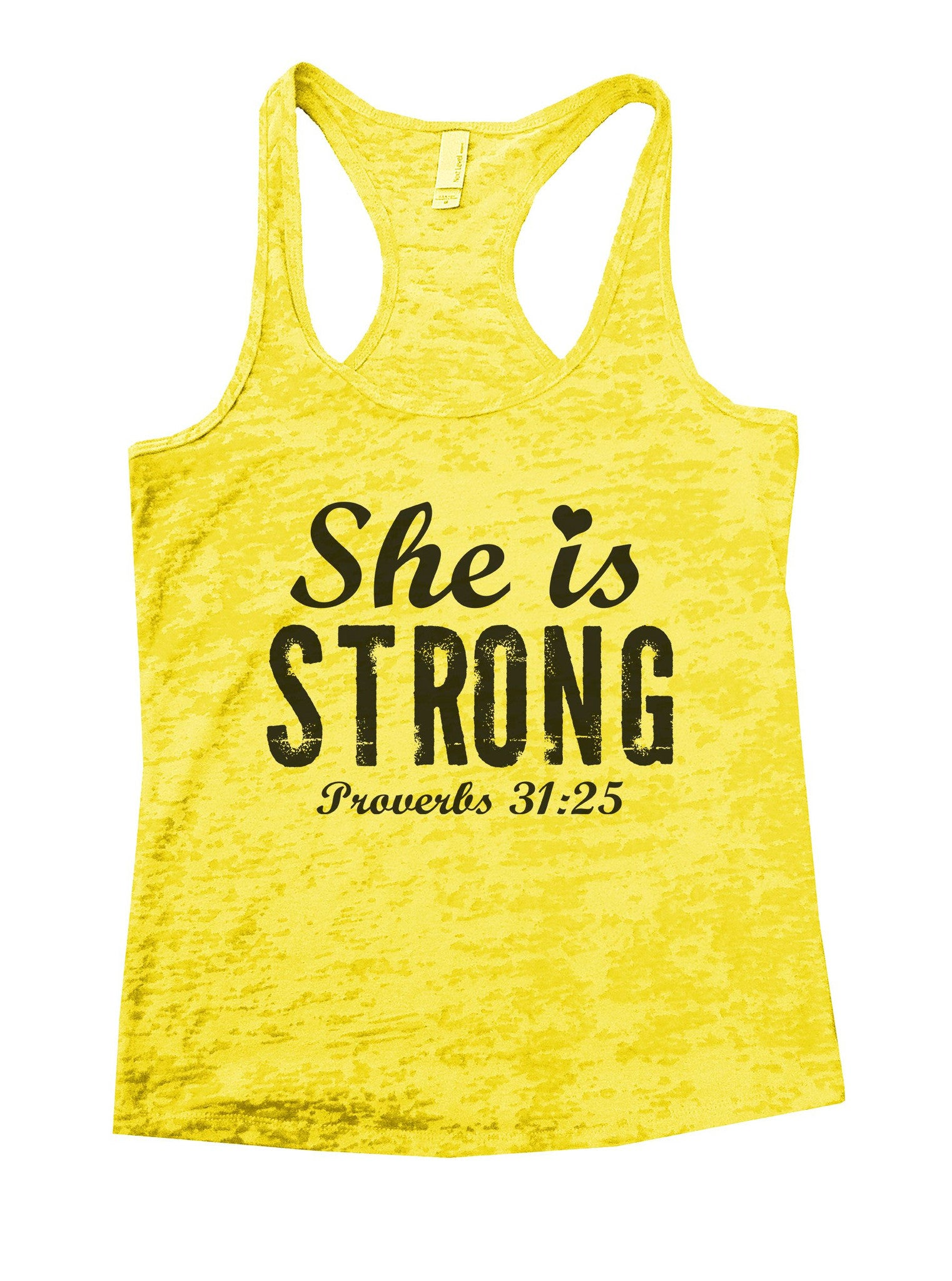 She Is Strong Proverbs 31:25 Burnout Tank Top By BurnoutTankTops.com - 939 - Funny Shirts Tank Tops Burnouts and Triblends  - 7