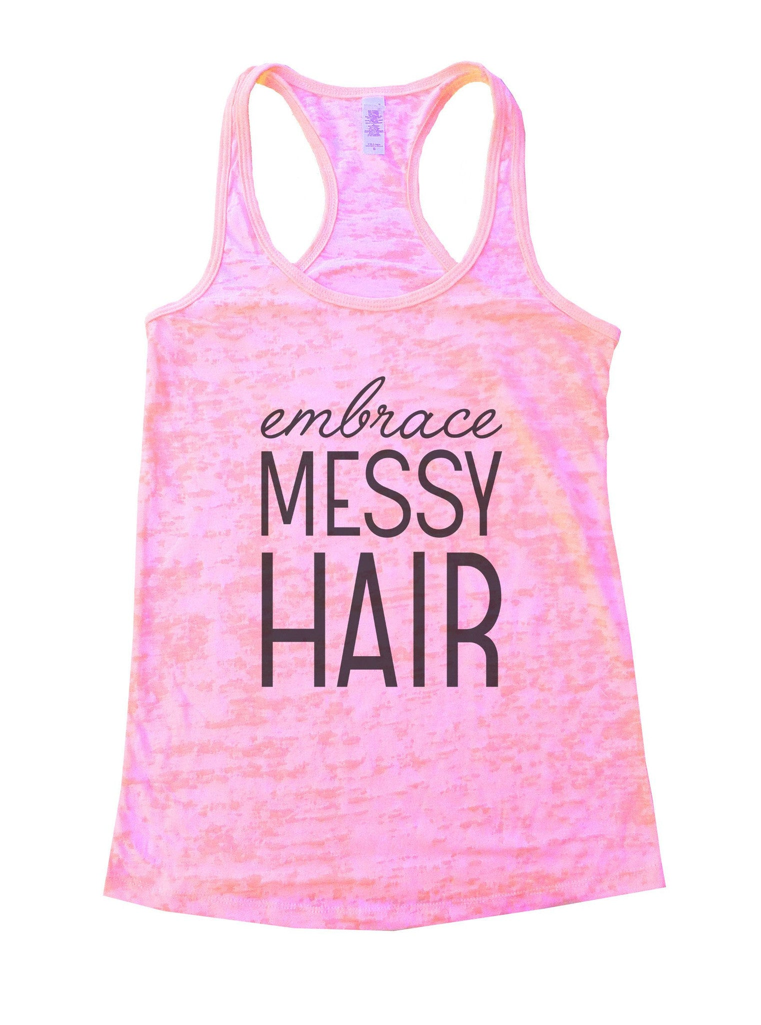 Embrace Messy Hair Burnout Tank Top By BurnoutTankTops.com - 940 - Funny Shirts Tank Tops Burnouts and Triblends  - 2