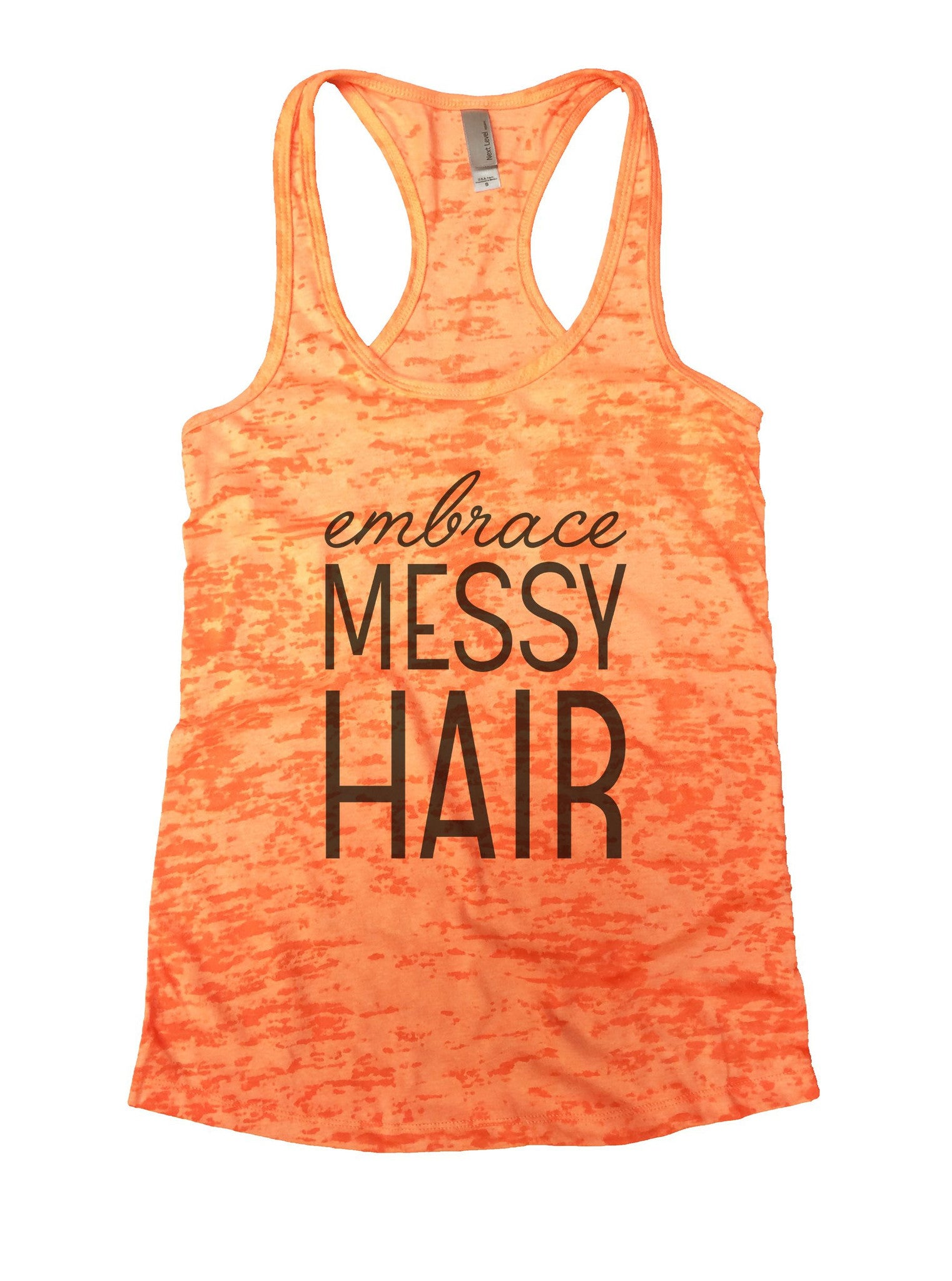 Embrace Messy Hair Burnout Tank Top By BurnoutTankTops.com - 940 - Funny Shirts Tank Tops Burnouts and Triblends  - 3