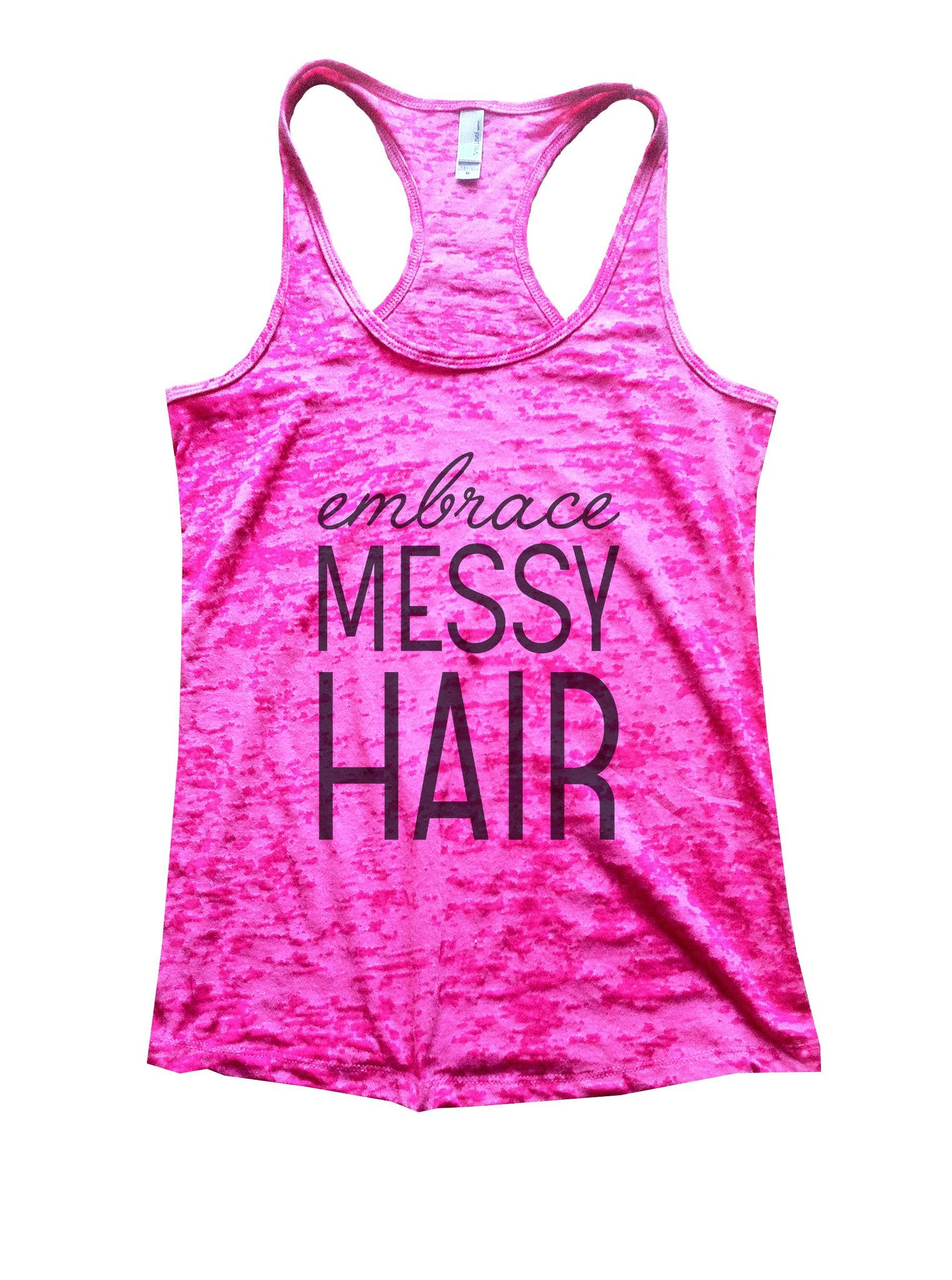 Embrace Messy Hair Burnout Tank Top By BurnoutTankTops.com - 940 - Funny Shirts Tank Tops Burnouts and Triblends  - 5