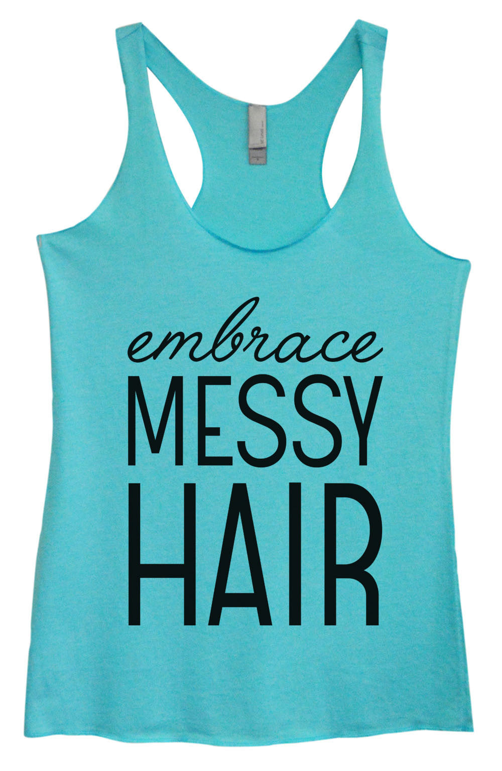 Womens Fashion Triblend Tank Top - Embrace Messy Hair - Tri-940 - Funny Shirts Tank Tops Burnouts and Triblends  - 3