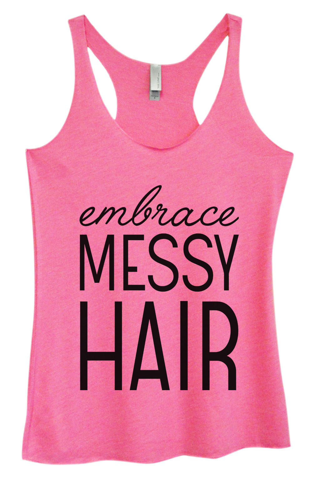 Womens Fashion Triblend Tank Top - Embrace Messy Hair - Tri-940 - Funny Shirts Tank Tops Burnouts and Triblends  - 4