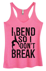 Womens Fashion Triblend Tank Top - I Bend So I Don't Break - Tri-942 - Funny Shirts Tank Tops Burnouts and Triblends  - 3