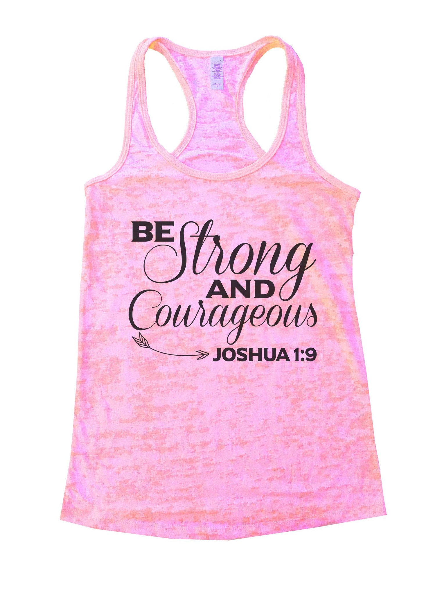 Be Strong And Courageous Joshua 1:9 Burnout Tank Top By BurnoutTankTops.com - 948 - Funny Shirts Tank Tops Burnouts and Triblends  - 1