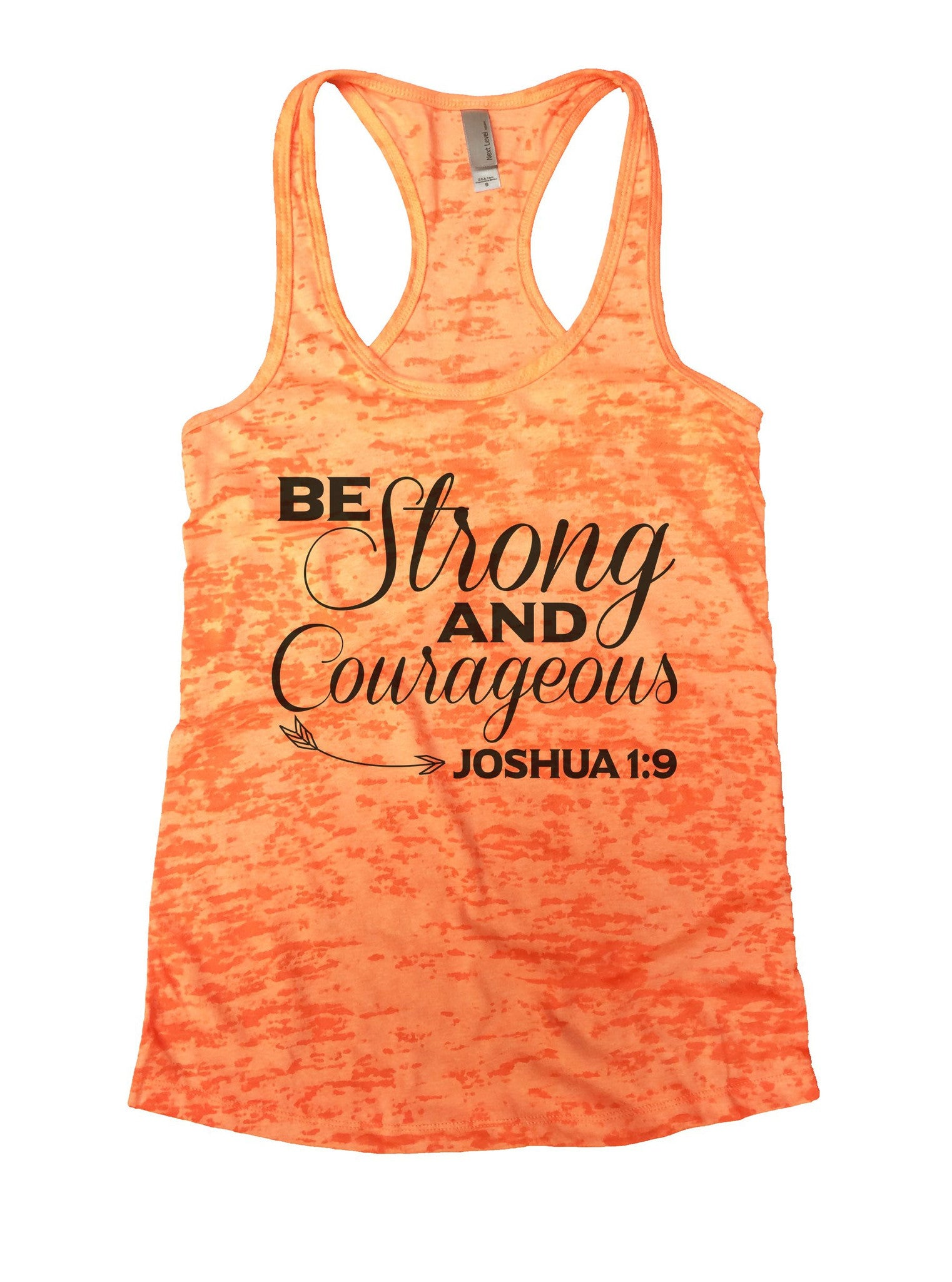 Be Strong And Courageous Joshua 1:9 Burnout Tank Top By BurnoutTankTops.com - 948 - Funny Shirts Tank Tops Burnouts and Triblends  - 3