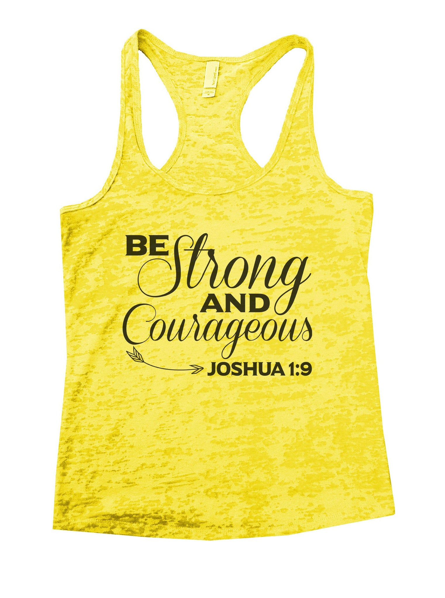 Be Strong And Courageous Joshua 1:9 Burnout Tank Top By BurnoutTankTops.com - 948 - Funny Shirts Tank Tops Burnouts and Triblends  - 7