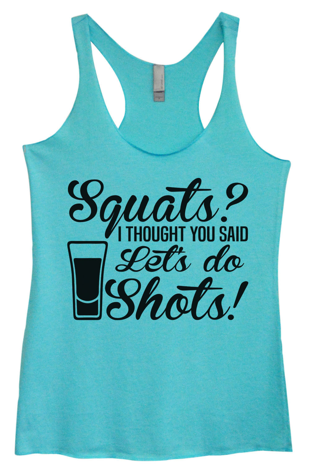 Womens Fashion Triblend Tank Top - Squats? I Thought You Said Let's Do Shots! - Tri-949 - Funny Shirts Tank Tops Burnouts and Triblends  - 3