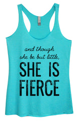 Womens Fashion Triblend Tank Top - And Though She Be But Little, She Is Fierce - Tri-950 - Funny Shirts Tank Tops Burnouts and Triblends  - 4