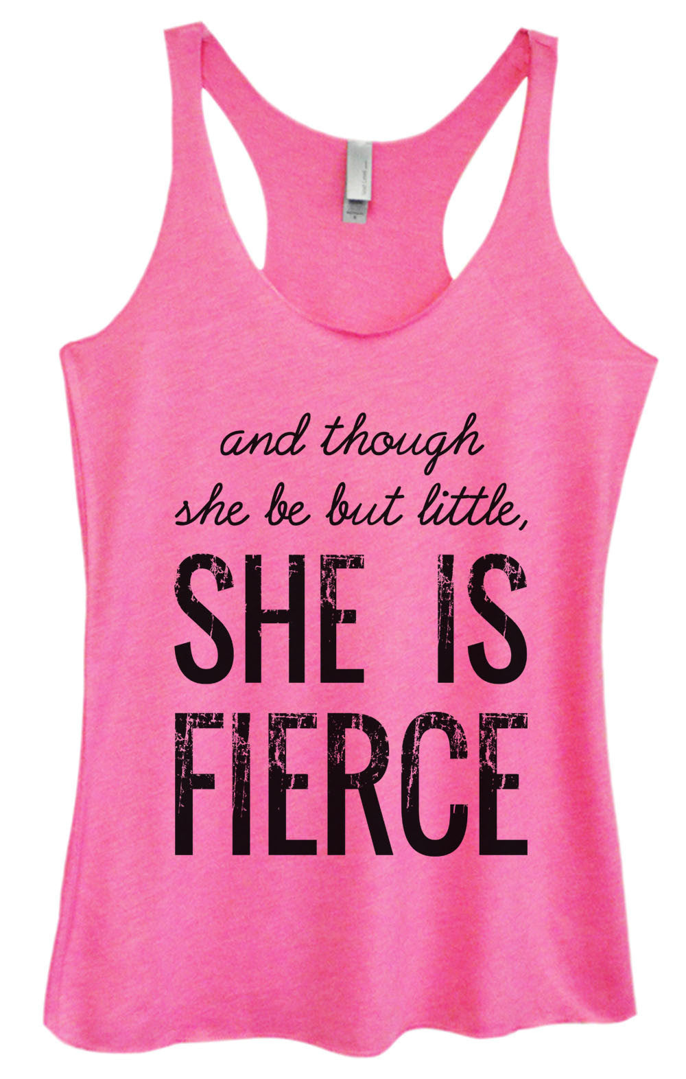 Womens Fashion Triblend Tank Top - And Though She Be But Little, She Is Fierce - Tri-950 - Funny Shirts Tank Tops Burnouts and Triblends  - 1