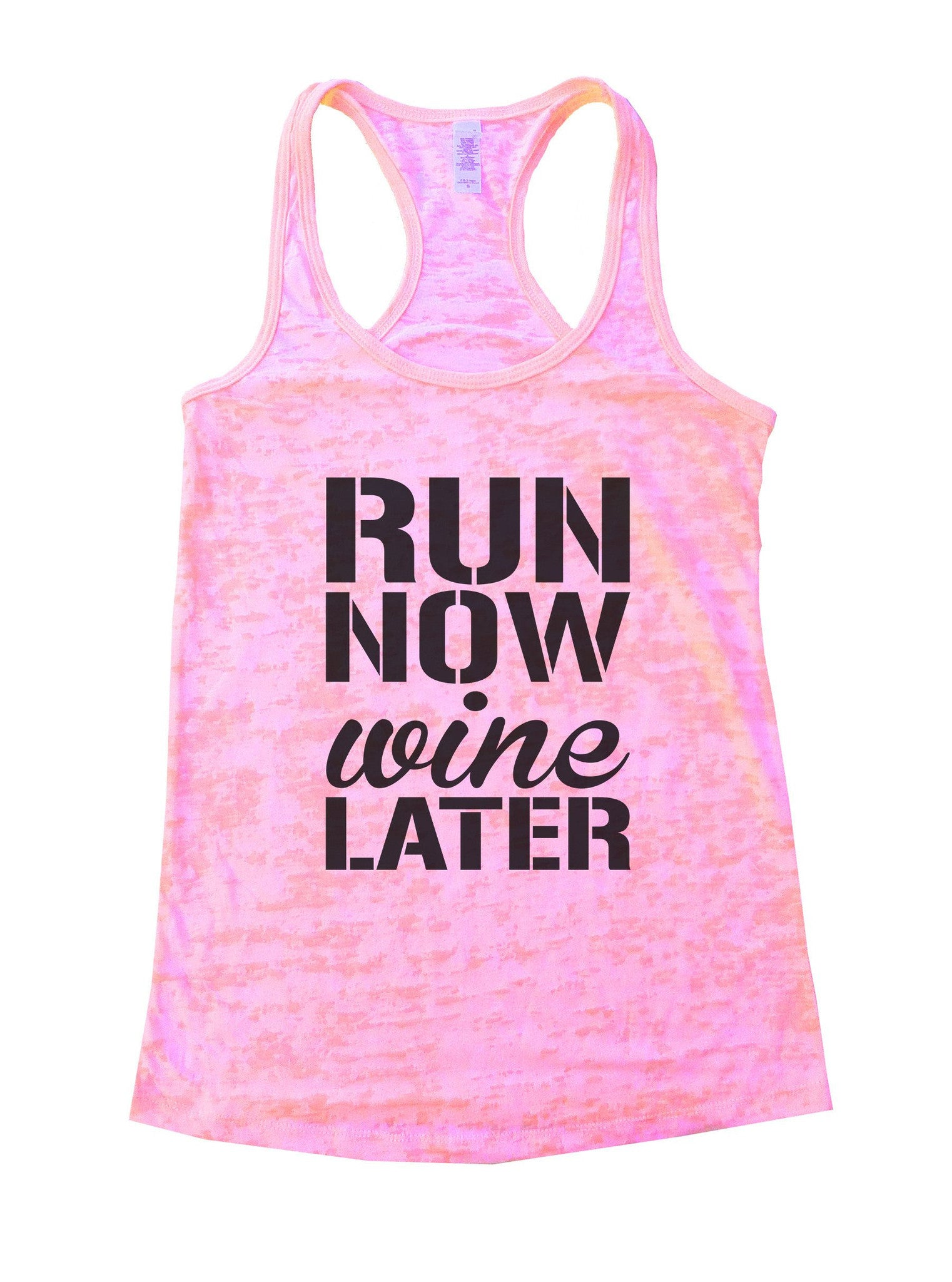 Run Now Wine Later Burnout Tank Top By BurnoutTankTops.com - 951 - Funny Shirts Tank Tops Burnouts and Triblends  - 2