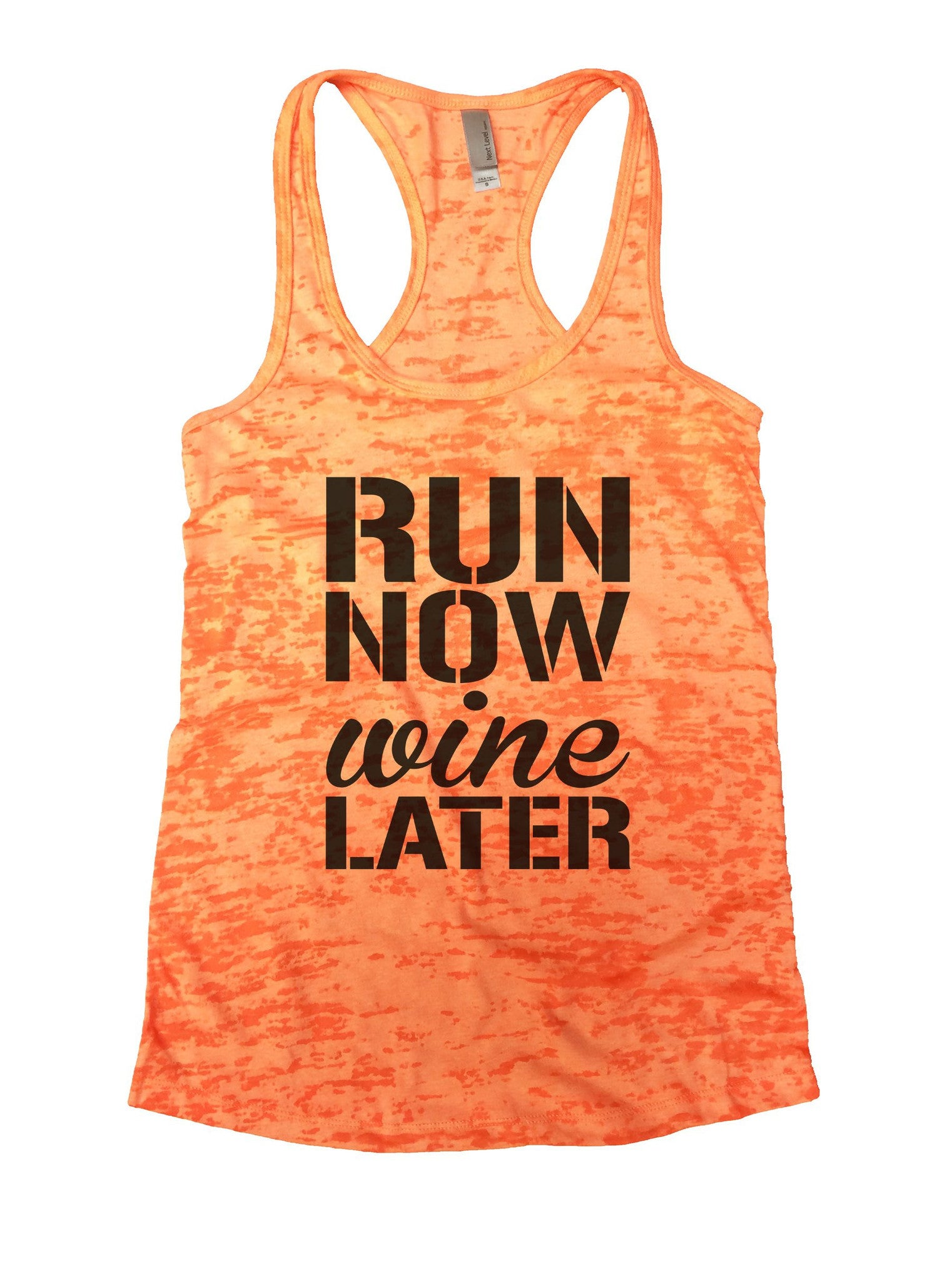 Run Now Wine Later Burnout Tank Top By BurnoutTankTops.com - 951 - Funny Shirts Tank Tops Burnouts and Triblends  - 3