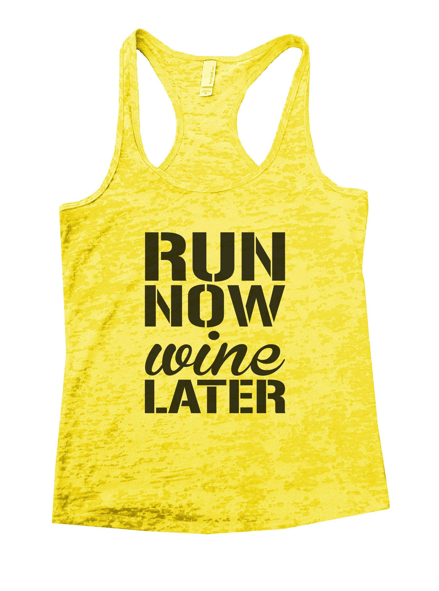 Run Now Wine Later Burnout Tank Top By BurnoutTankTops.com - 951 - Funny Shirts Tank Tops Burnouts and Triblends  - 7