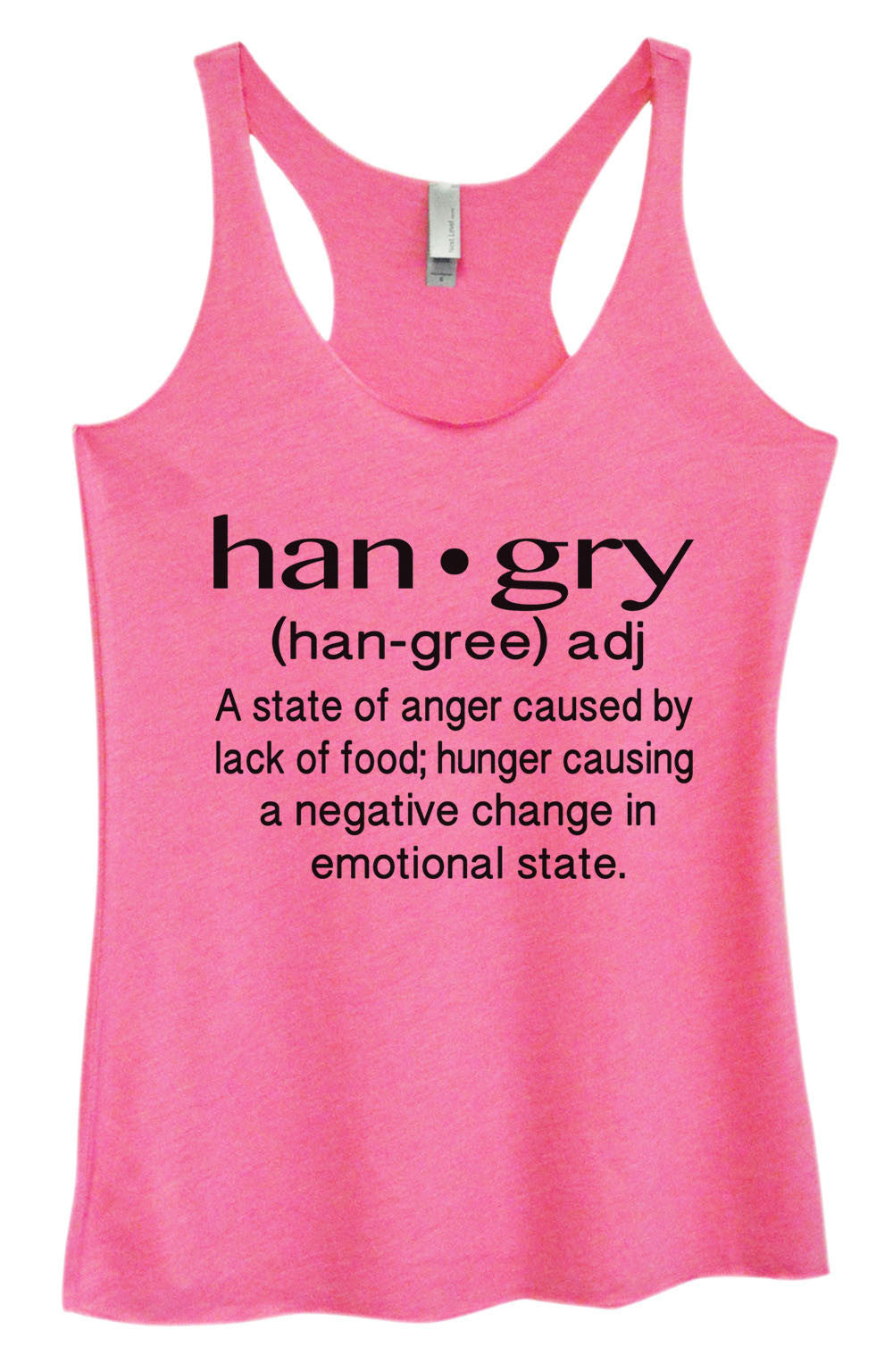 Womens Fashion Triblend Tank Top - Han.gry (Han-Gree) Adj A State Of Anger Caused By Lack Of Food; Hunger causing A Negative Change In Emotional State. - Tri-957 - Funny Shirts Tank Tops Burnouts and Triblends  - 3