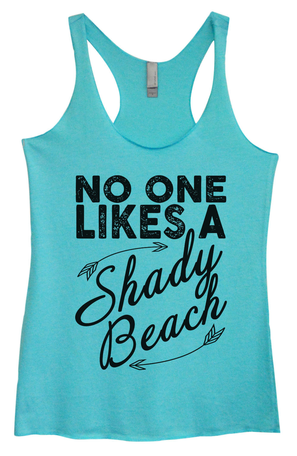 Womens Fashion Triblend Tank Top - No One Likes A Shady Beach - Tri-964 - Funny Shirts Tank Tops Burnouts and Triblends  - 3