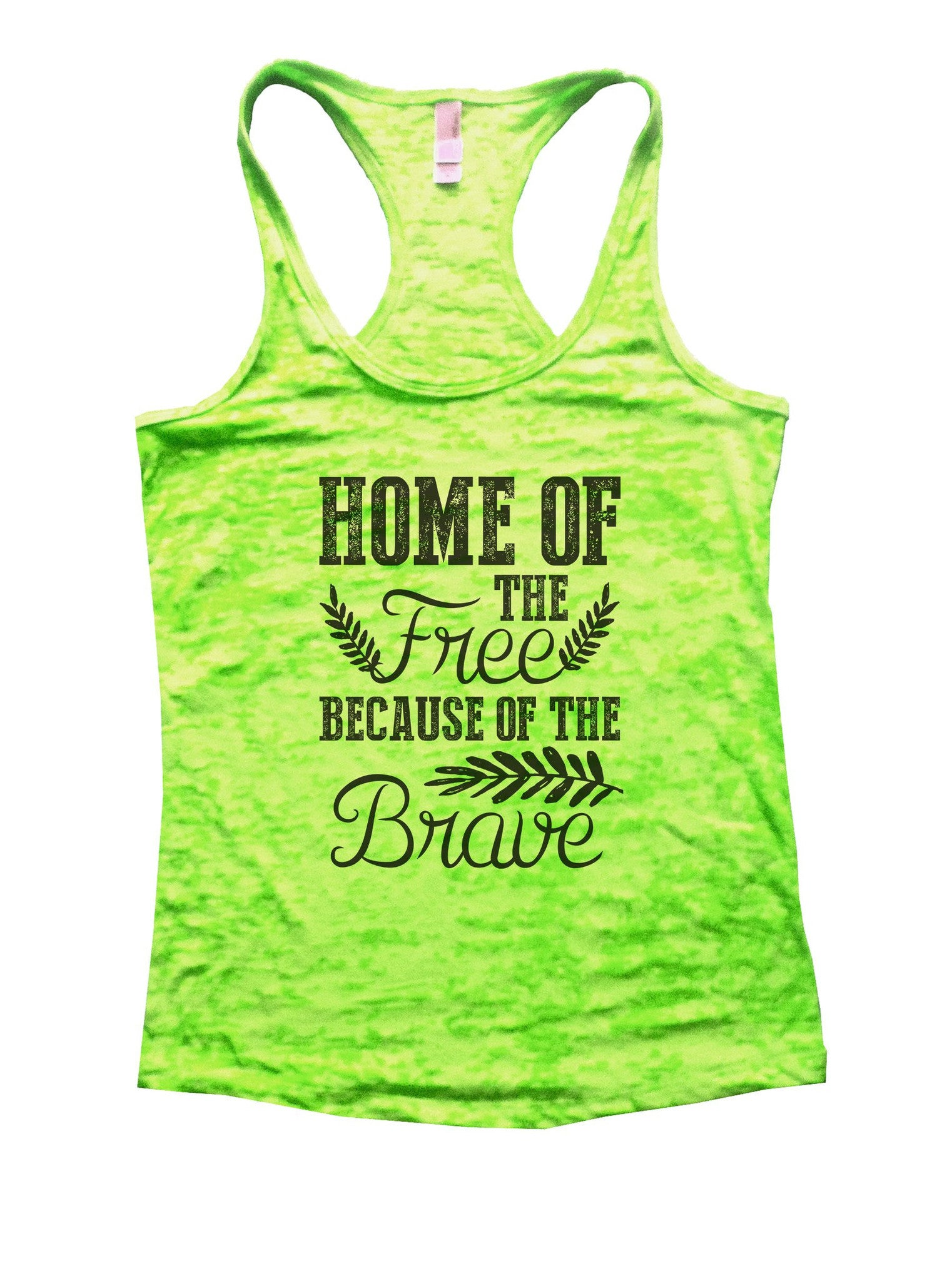 Home Of The Free Because Of The Brave Burnout Tank Top By BurnoutTankTops.com - 978 - Funny Shirts Tank Tops Burnouts and Triblends  - 1