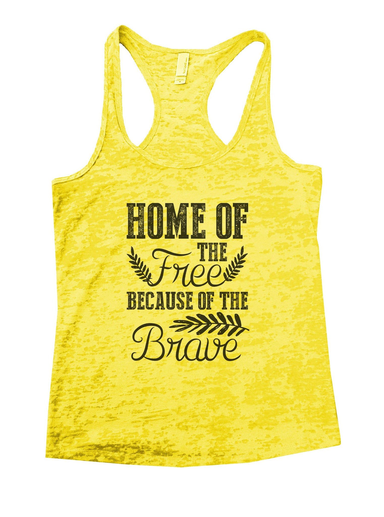 Home Of The Free Because Of The Brave Burnout Tank Top By BurnoutTankTops.com - 978 - Funny Shirts Tank Tops Burnouts and Triblends  - 7