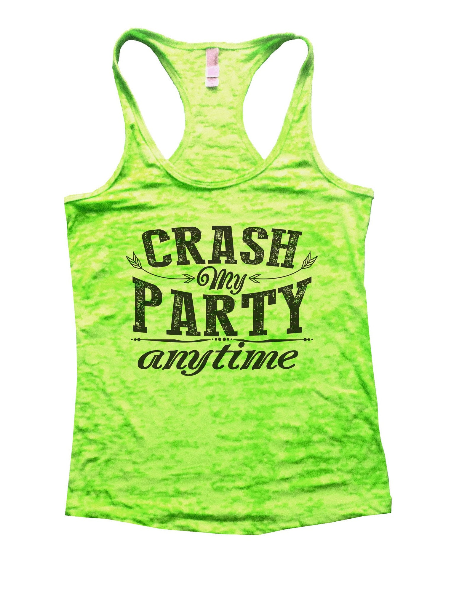 Crash My Party Anytime Burnout Tank Top By BurnoutTankTops.com - 980 - Funny Shirts Tank Tops Burnouts and Triblends  - 1