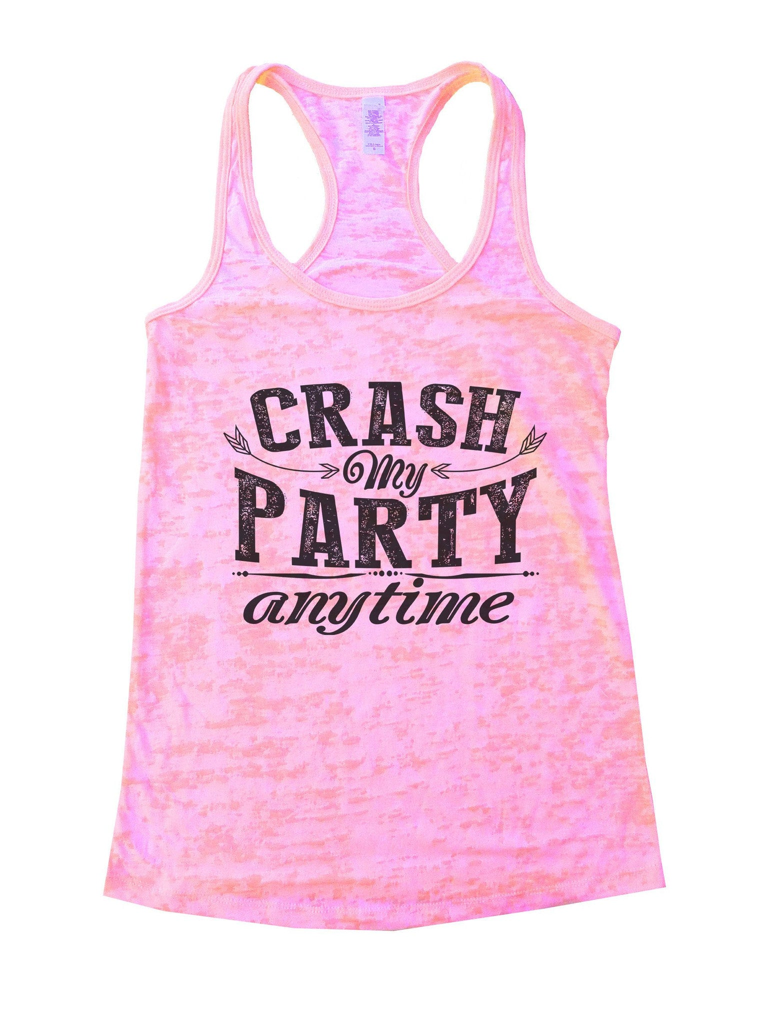 Crash My Party Anytime Burnout Tank Top By BurnoutTankTops.com - 980 - Funny Shirts Tank Tops Burnouts and Triblends  - 2