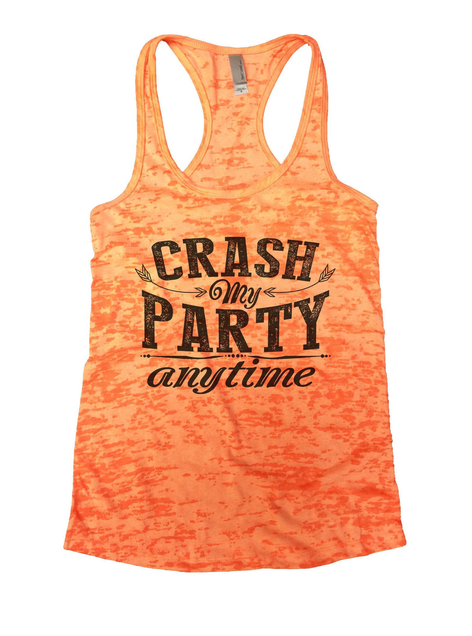 Crash My Party Anytime Burnout Tank Top By BurnoutTankTops.com - 980 - Funny Shirts Tank Tops Burnouts and Triblends  - 3
