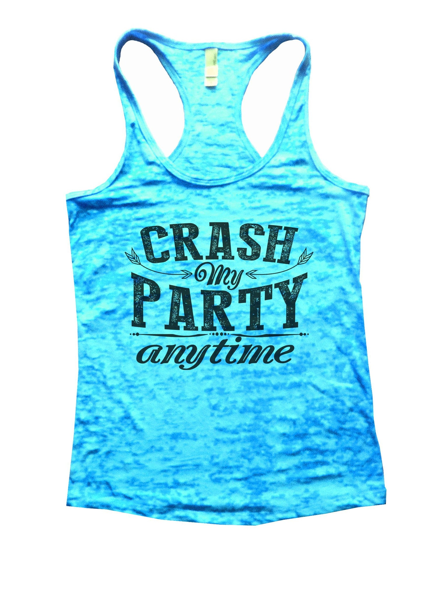 Crash My Party Anytime Burnout Tank Top By BurnoutTankTops.com - 980 - Funny Shirts Tank Tops Burnouts and Triblends  - 4