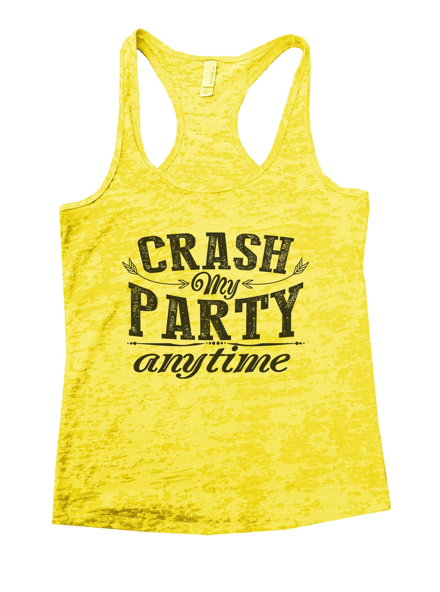 Crash My Party Anytime Burnout Tank Top By BurnoutTankTops.com - 980 - Funny Shirts Tank Tops Burnouts and Triblends  - 7