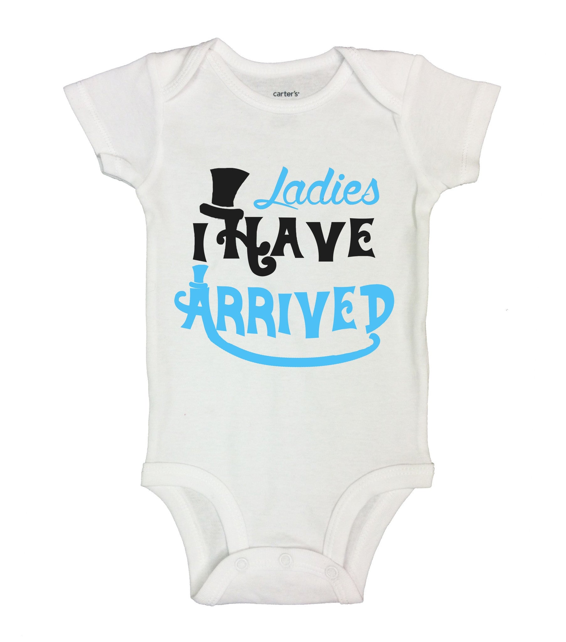 Ladies I Have Arrived Funny Kids Onesie - B110 - Funny Shirts Tank Tops Burnouts and Triblends  - 2