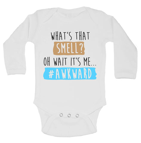 What's That Smell? Oh Wait It's Me #Awkward Funny Kids Onesie - B114 - Funny Shirts Tank Tops Burnouts and Triblends  - 1