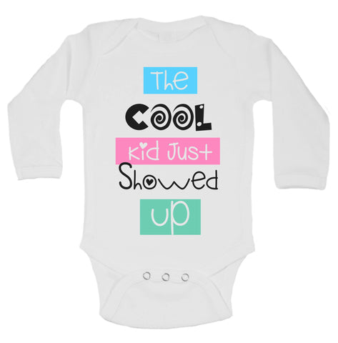 The Cool Kid Just Showed Up Funny Kids Onesie - B116 - Funny Shirts Tank Tops Burnouts and Triblends