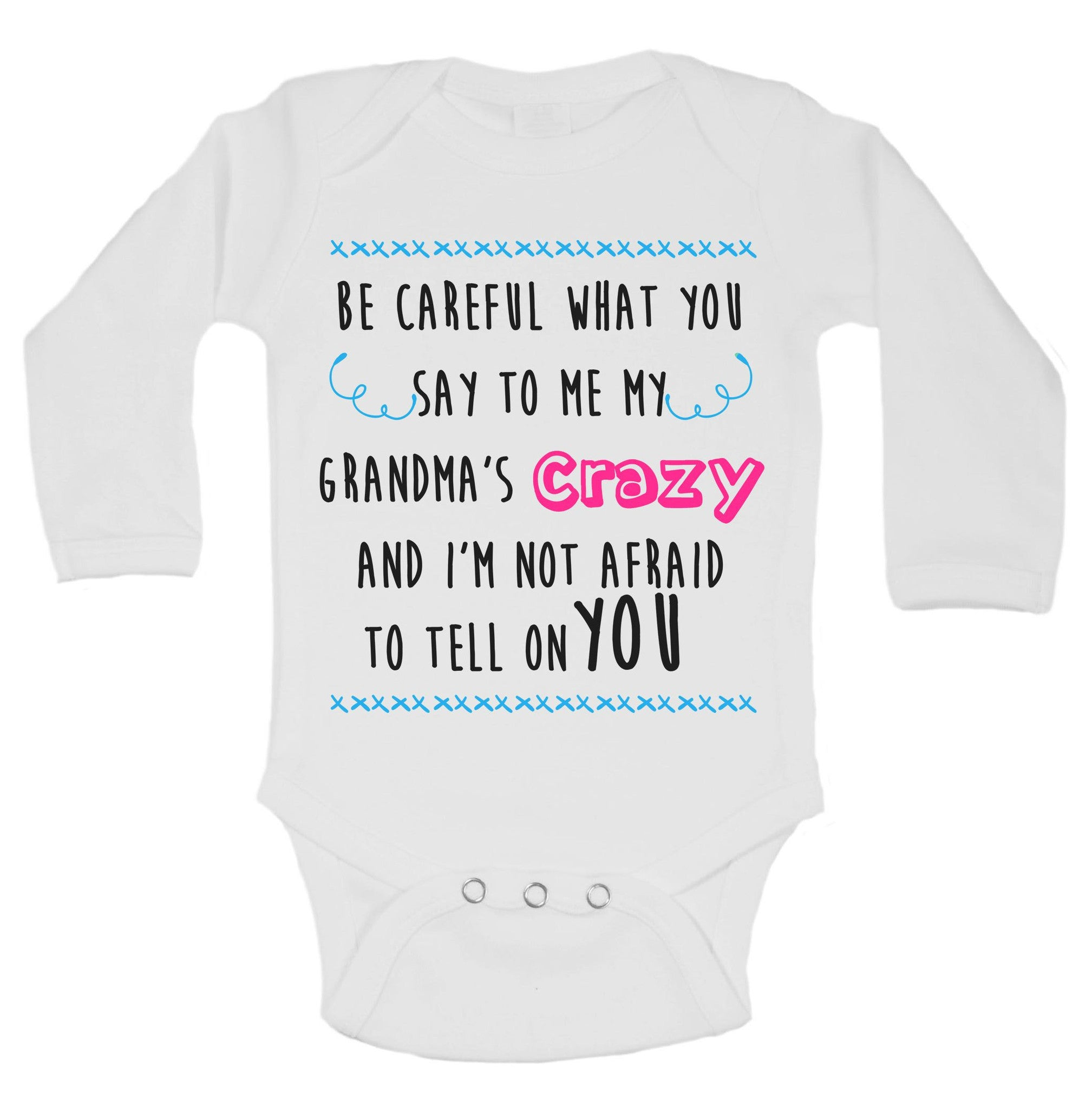 Be Careful What You Say To Me My Grandma's Crazy And I'm Not Afraid To Tell On You Funny Kids Onesie - B125 - Funny Shirts Tank Tops Burnouts and Triblends  - 2