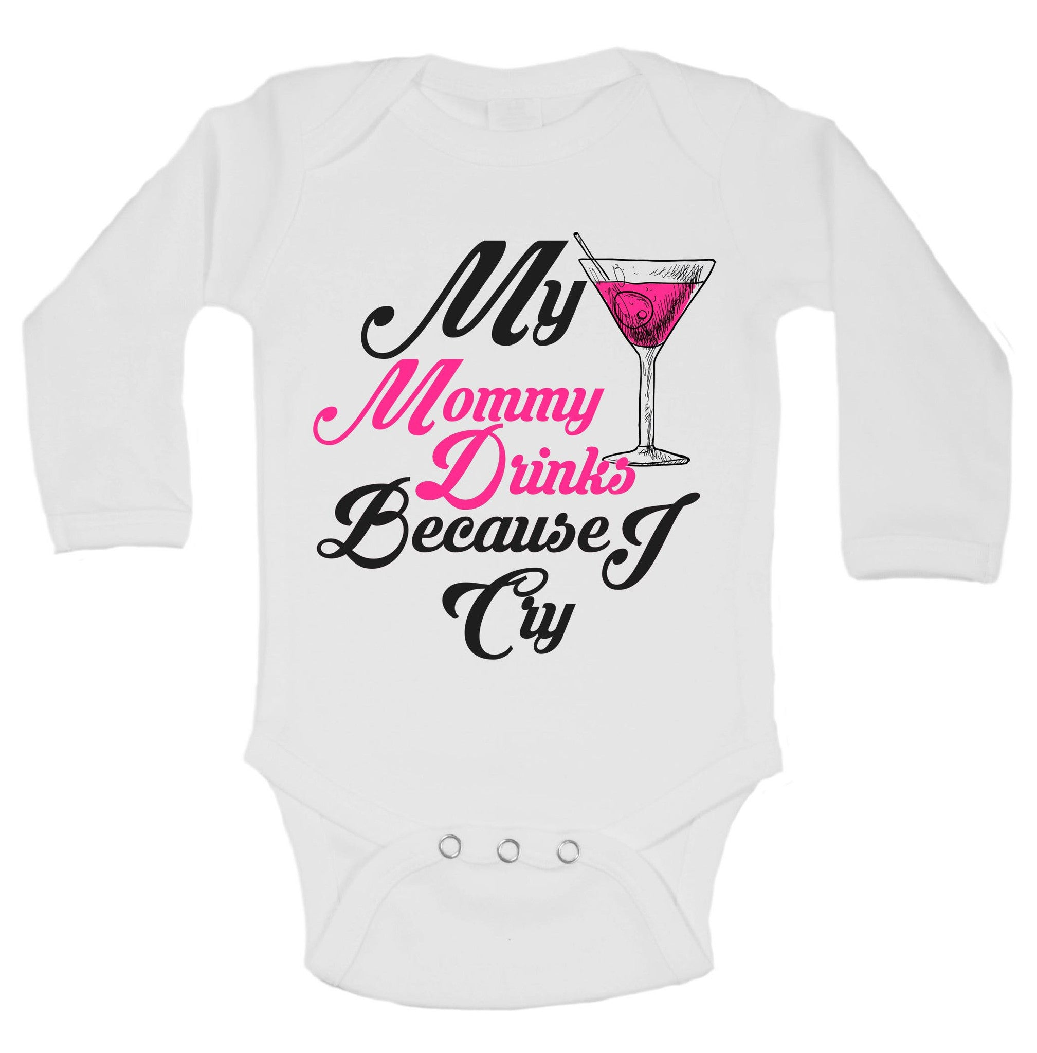 My Mommy Drinks Because I Cry Funny Kids Onesie - B140 - Funny Shirts Tank Tops Burnouts and Triblends  - 1