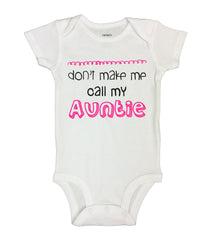 Don't Make Me Call My Auntie Funny Kids Onesie - B141 - Funny Shirts Tank Tops Burnouts and Triblends  - 2