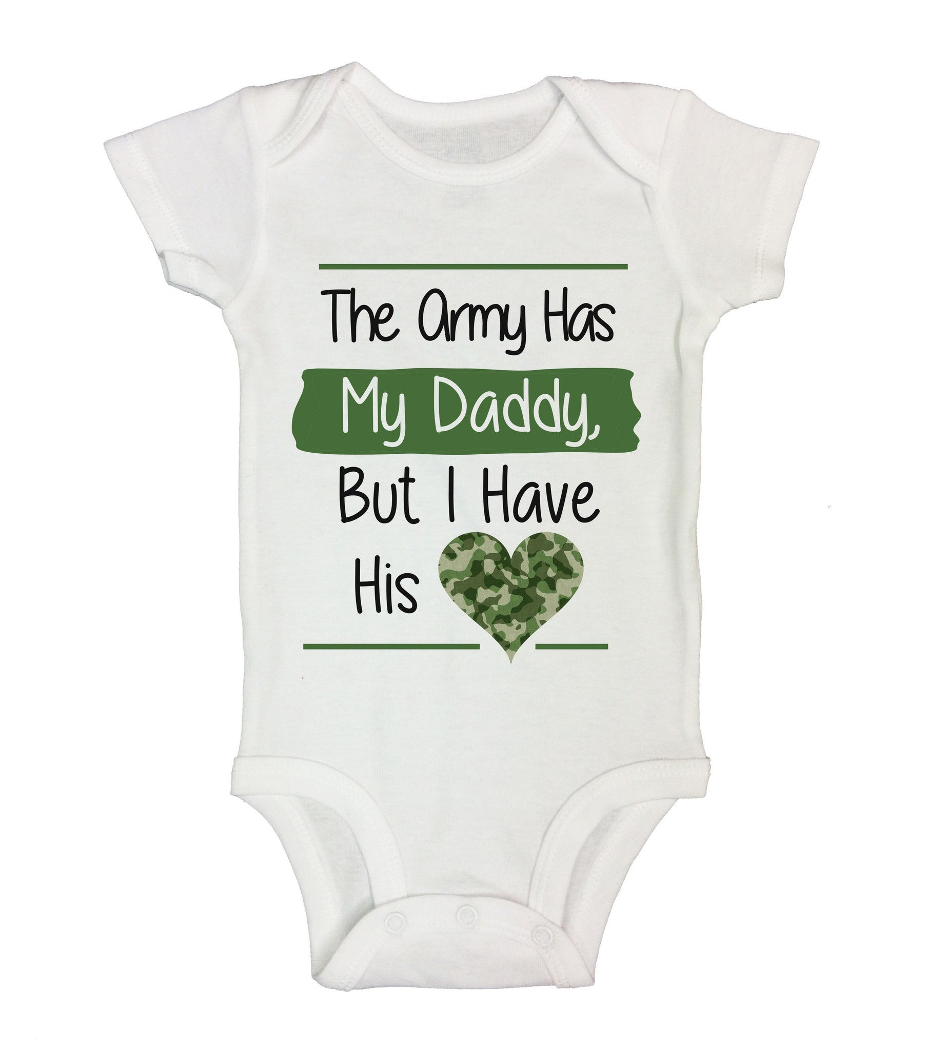 The Army Has My Daddy, But I Have His Love Funny Kids Onesie - B162 - Funny Shirts Tank Tops Burnouts and Triblends  - 2