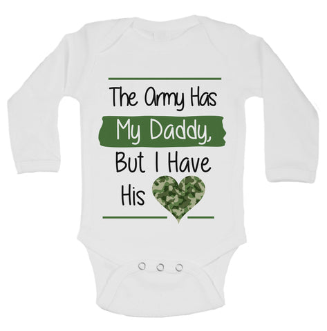 The Army Has My Daddy, But I Have His Love Funny Kids Onesie - B162 - Funny Shirts Tank Tops Burnouts and Triblends  - 1