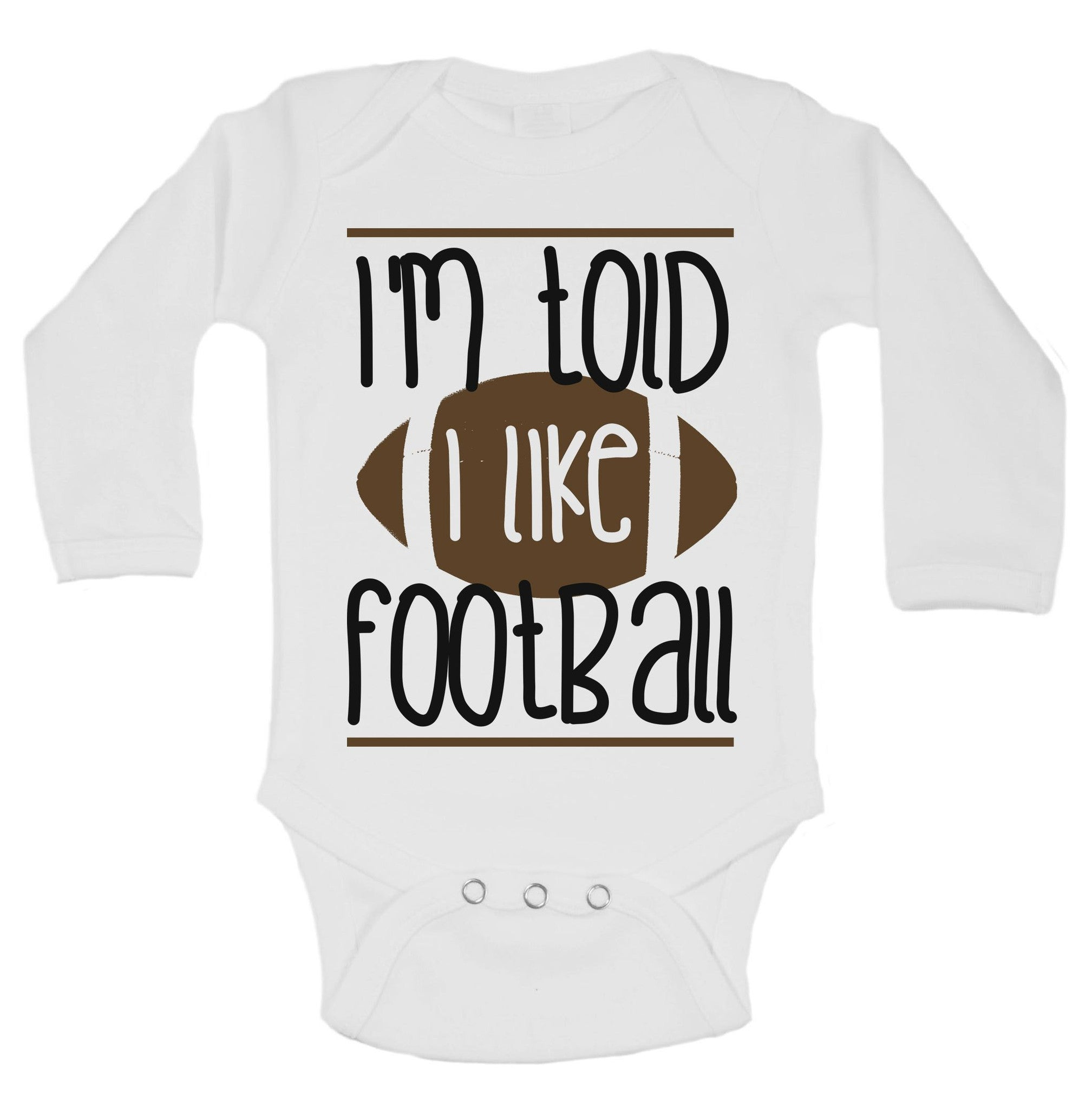 I'm Told I Like Football Funny Kids Onesie - B164 - Funny Shirts Tank Tops Burnouts and Triblends  - 1