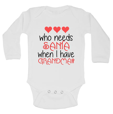 Who Needs Santa When I Have Grandma? Funny Kids Onesie - B192 - Funny Shirts Tank Tops Burnouts and Triblends  - 1