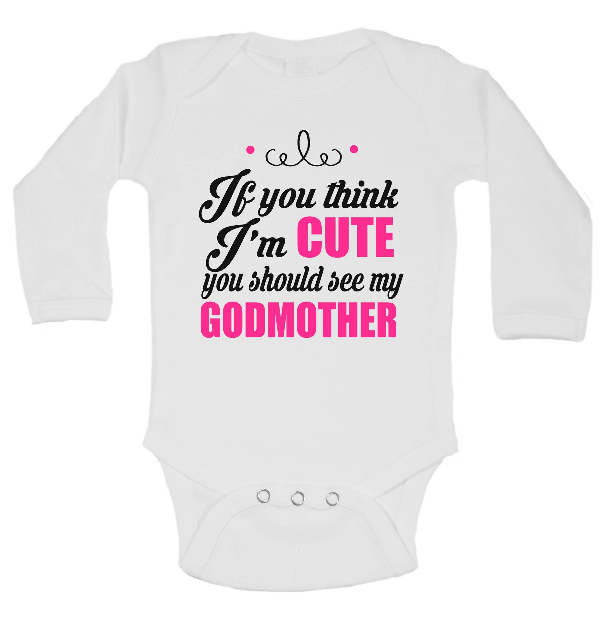 If You Think I'm Cute You Should See My Godmother Funny Kids Onesie - B195 - Funny Shirts Tank Tops Burnouts and Triblends  - 1