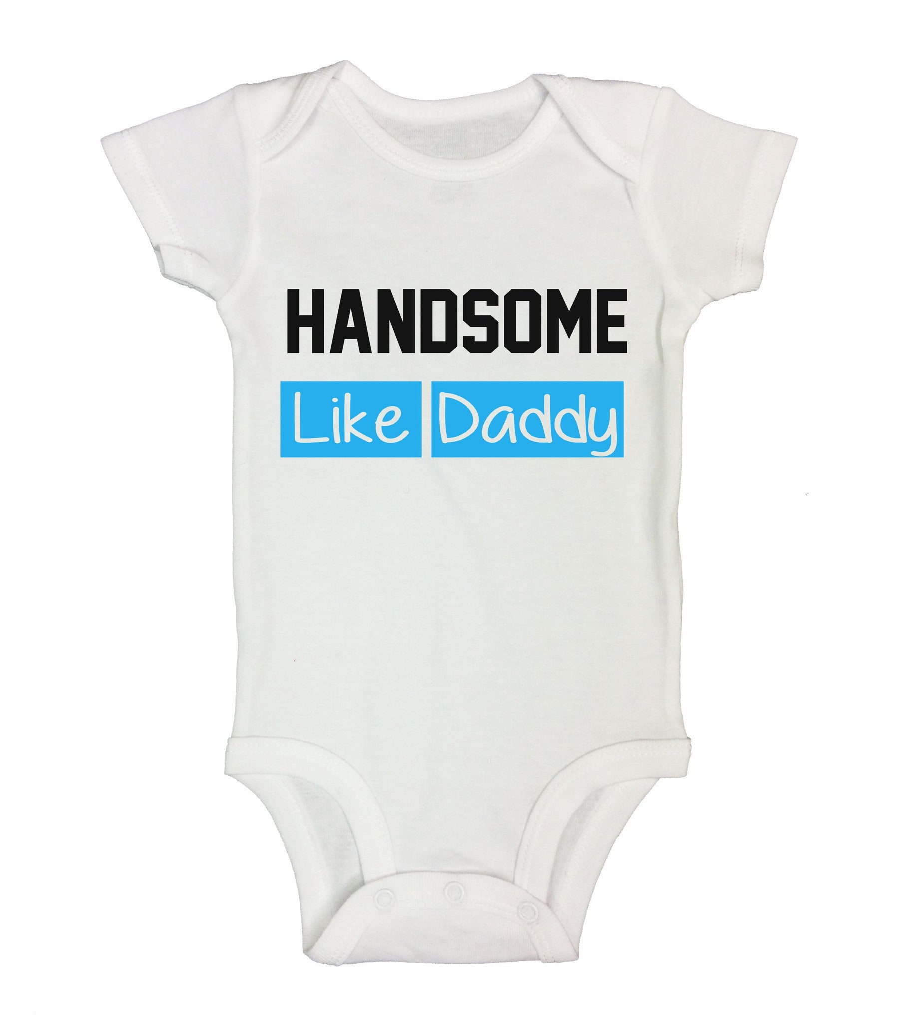 Handsome Like Daddy Funny Kids Onesie - B197 - Funny Shirts Tank Tops Burnouts and Triblends  - 2