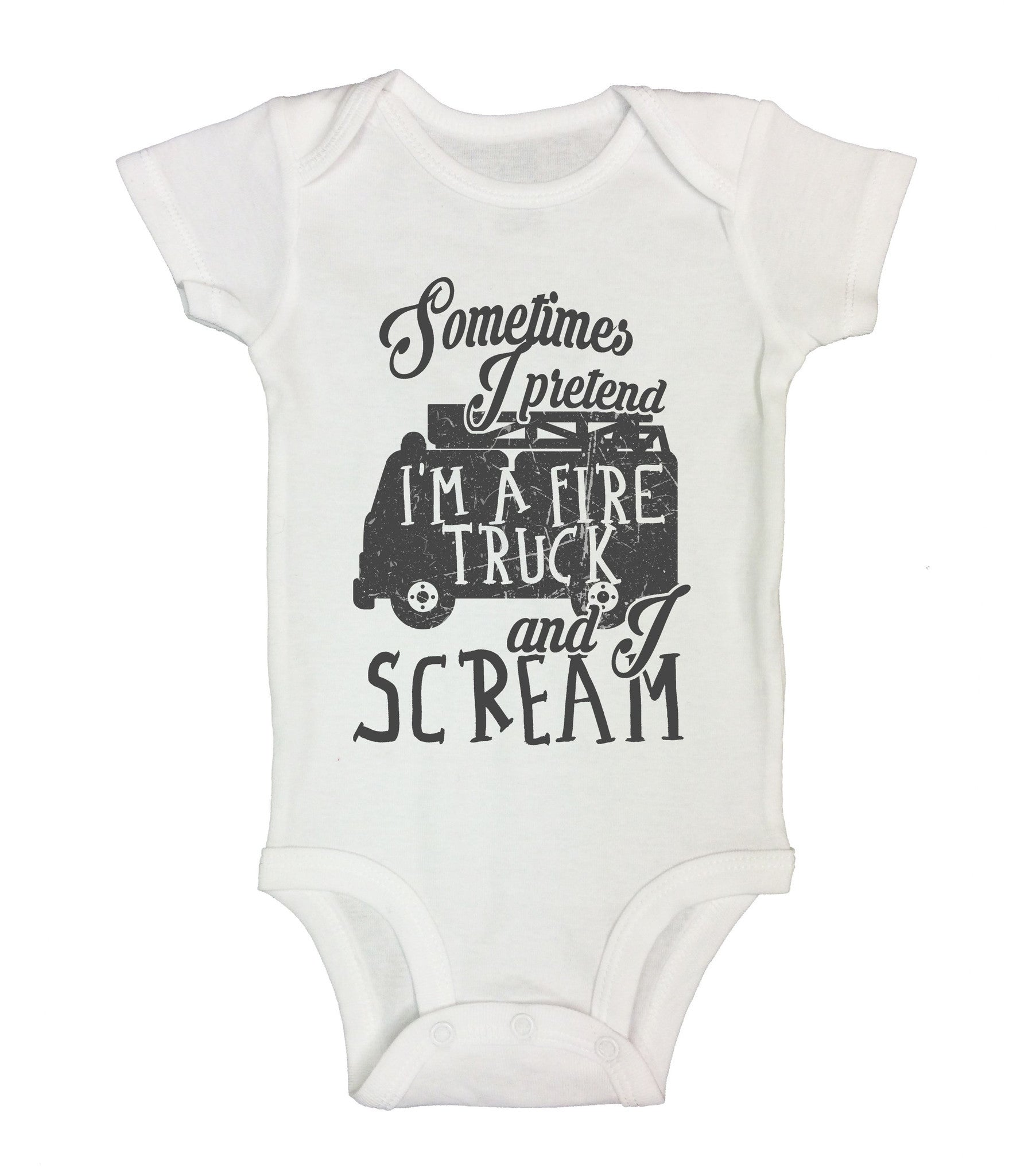 Sometimes I Pretend I'm A Fire Truck And I Scream Funny Kids Onesie - B198 - Funny Shirts Tank Tops Burnouts and Triblends  - 2