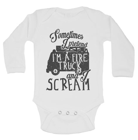 Sometimes I Pretend I'm A Fire Truck And I Scream Funny Kids Onesie - B198 - Funny Shirts Tank Tops Burnouts and Triblends  - 1