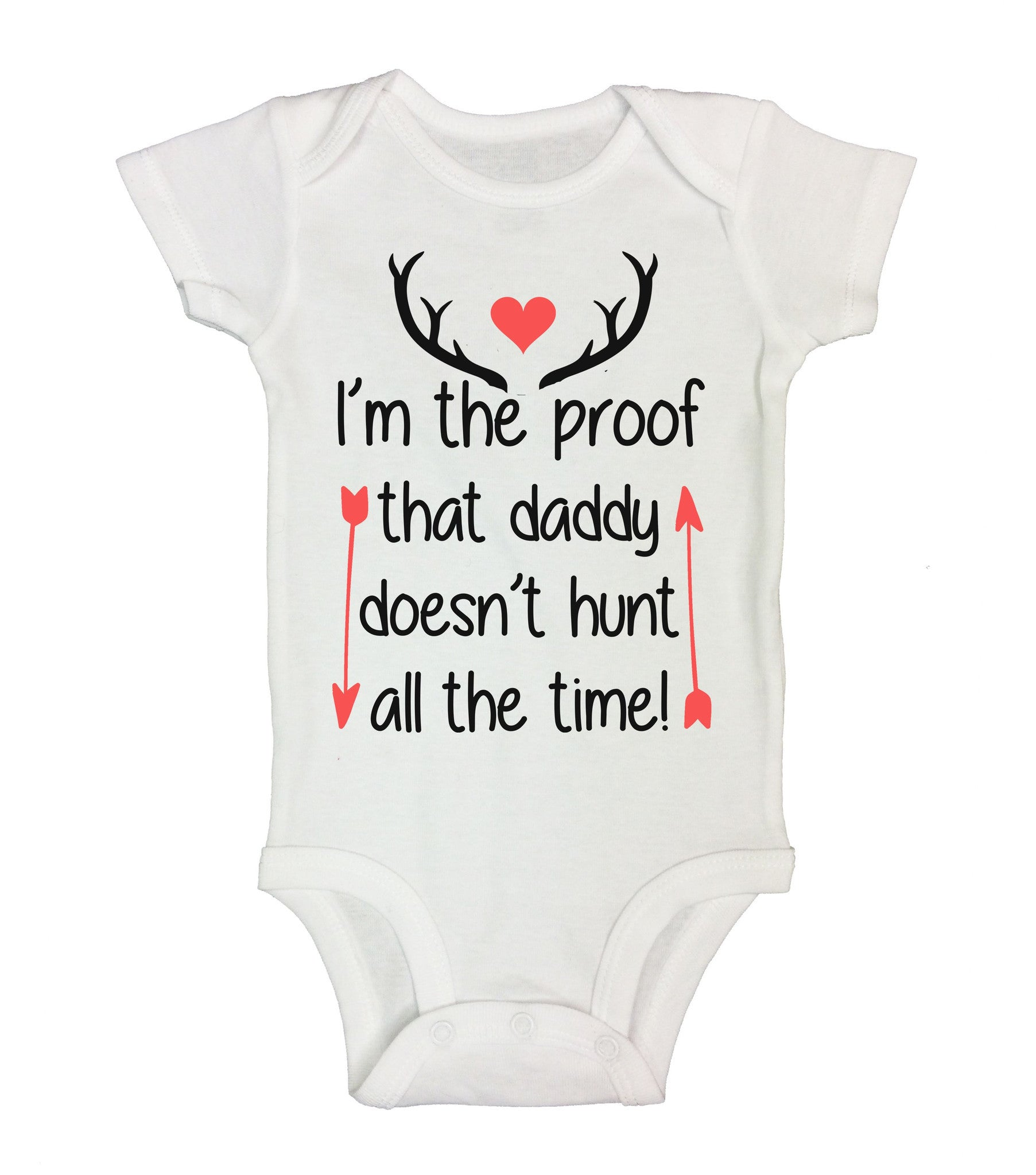 I'm The Proof That Daddy Doesn't Hunt All The Time! Funny Kids Onesie - B207 - Funny Shirts Tank Tops Burnouts and Triblends  - 2