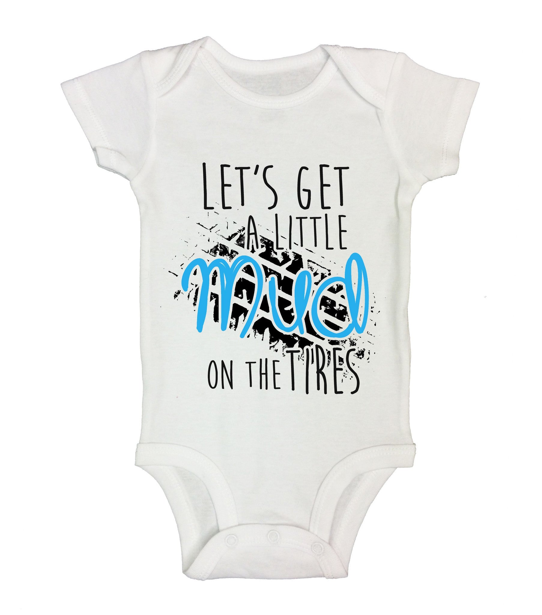 Let's Get A Little Mud On The Tires Funny Kids Onesie - B212 - Funny Shirts Tank Tops Burnouts and Triblends  - 2