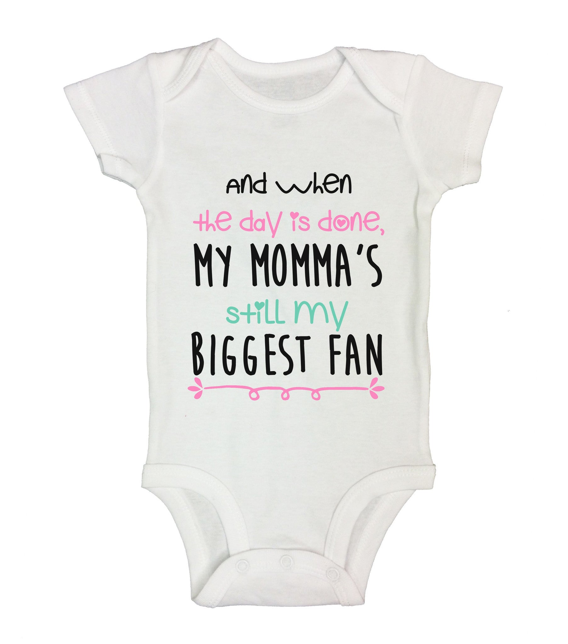 And When The Day Is Done, My Momma's Still My Biggest Fan Funny Kids Onesie - B215 - Funny Shirts Tank Tops Burnouts and Triblends  - 2
