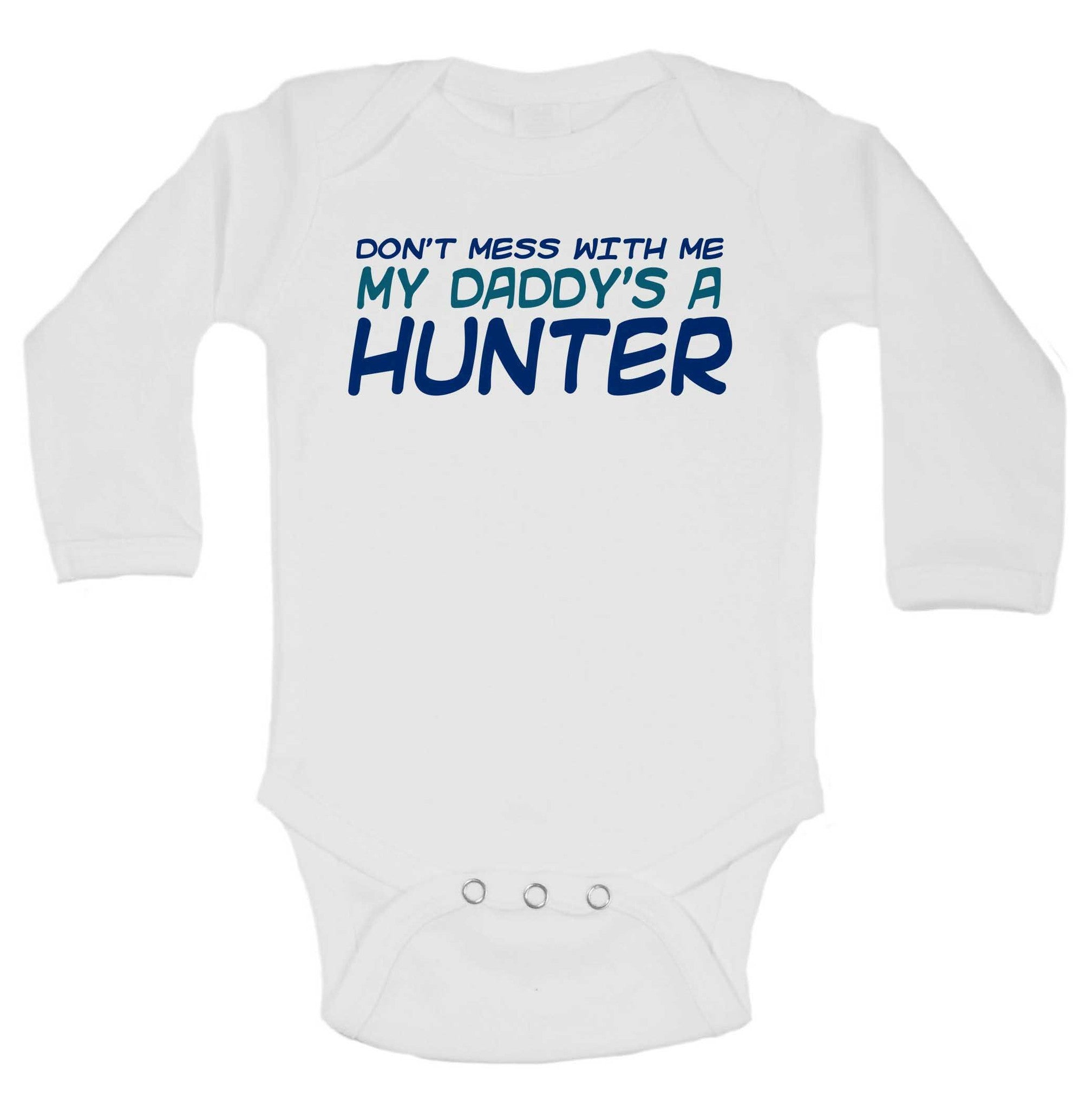 Don't Mess With Me My Daddy's A Hunter Funny Kids Onesie - B222 - Funny Shirts Tank Tops Burnouts and Triblends  - 1