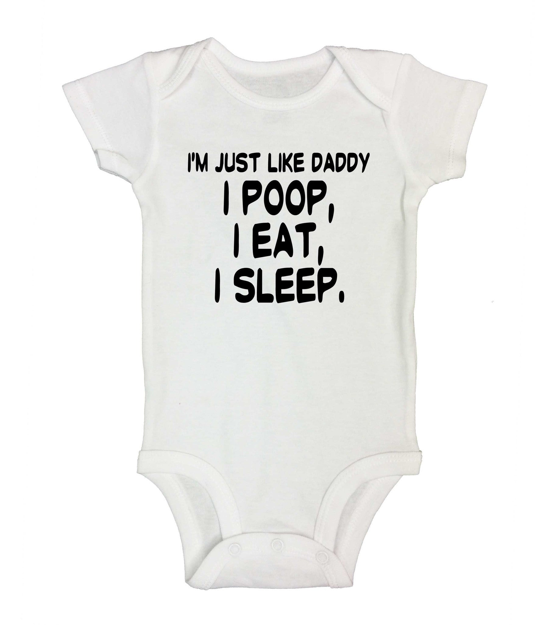 I'm Just Like Daddy I Poop, I Eat, I Sleep. Funny Kids Onesie - B224 - Funny Shirts Tank Tops Burnouts and Triblends  - 2